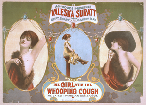A.h. Woods Presents Valeska Suratt In The Swift, Smart & Saucy Play, The Girl With The Whooping Cough The Latest Paris Sensation : By Stanislaus Stange. Image