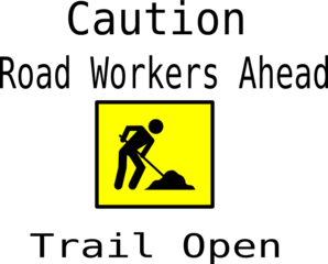 Trail Open Sign-road Workers Ahead Clip Art