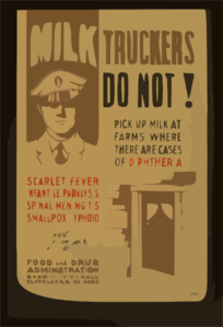 Milk Truckers Do Not! Pick Up Milk At Farms Where There Are Cases Of Diphtheria, Scarlet Fever, Infantile Paralysis, Spinal Meningitis, Smallpox, Typhoid Report All Cases On Your Route To .... Food And Drug Adminstration [sic]. Clip Art