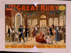 The Great Ruby Arthur Collins  Production ; Written By Cecil Raleigh & Henry Hamilton. Clip Art