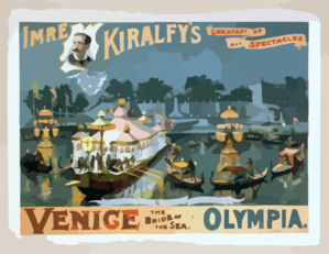 Imre Kiralfy S Greatest Of All Spectacles, Venice, The Bride Of The Sea, At Olympia Clip Art