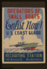 Operators Of Small Boats Enlist Now! U.s. Coast Guard  / T.a. Byrne. Clip Art