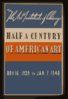 Half A Century Of American Art The Art Institute Of Chicago - Nov. 16, 1939 To Jan. 7, 1940. Clip Art