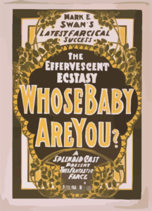 Mark E. Swan S Latest Farcical Success, The Effervescent Ecstasy, Whose Baby Are You? A Splendid Cast Present This Fantastic Farce. Clip Art