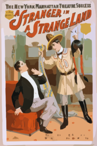 The New York Manhattan Theatre Success, Wm. A. Brady & Jos. R. Grismer S Production, A Stranger In A Strange Land By Sidney T. Wilmer & Walter Vincent. Clip Art