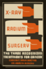 X-ray, Radium, Surgery - The Three Recognized Treatments For Cancer Consult Your Doctor Or Health Bureau. Clip Art