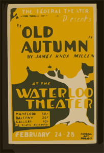The Federal Theater Presents  Old Autumn  By James Knox Millen At The Waterloo Theater. Clip Art