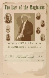 The Last Of The Magicians, Powell Dean Of American Magicians : The Master Mind Of Modern Magic : The Acme Of Perfect Manipulation, A Revelation In Human Dexterity : The Magic Of A Lifetime. Clip Art