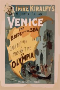 Imre Kiralfy S Historical Romance, Venice, The Bride Of The Sea At Olympia The Greatest Production Of Modern Times At Olympia. Clip Art