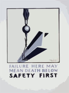 Failure Here May Mean Death Below Safety First. Clip Art