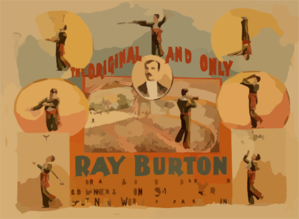 The Original And Only, Ray Burton The Greatest & Most Novel Mid-air Juggler & Balancer & The Only Swinging Wire Rifle Shot In The World : Three Great Acts In One. Clip Art