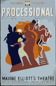 Federal Theatre Presents  Processional  By John Howard Lawson The First Modern American Play / Halls. Clip Art
