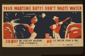 Your Wartime Duty! Don T Waste Water Do Not Use Hose For Washing Your Automobile.  Do Use Water From A Pail / Kerkam. Clip Art