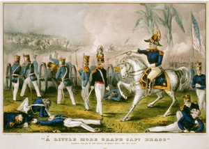 A Little More Grape Capt. Bragg --general Taylor At The Battle Of Buena Vista, Feby 23d, 1847  / Cameron ; Lith. & Pub. By N. Currier. Image