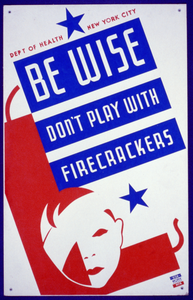 Be Wise Don T Play With Firecrackers : Department Of Health, New York City. Image