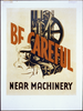 Be Careful Near Machinery Image