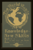 The World Wants New Knowledge - New Skills Enroll - Federal Adult Schools : Many Courses - Many Places - Informal Teaching. Clip Art