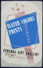 Wpa Water Colors, Prints Exhibition, Federal Art Gallery  / Hg [monogram]. Clip Art