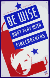 Be Wise Don T Play With Firecrackers : Department Of Health, New York City. Clip Art