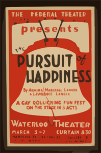 The Federal Theatre Div. Of W.p.a. Presents  The Pursuit Of Happiness  By Armina Marshall Langer & Lawrence Langer A Gay Rollicking Fun Fest On The Stage In 3 Acts. Clip Art