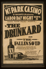 Federal Theatre Project Presents  The Drunkard Or The Fallen Saved  Originally Produced By P.t. Barnum In His Museum: A Rip-roaring Melodrama With Thrills & Laughter! Image