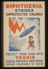 Diphtheria Strikes Unprotected Children Protect Your Child With Toxoid--toxoid Prevents Diptheria : Chicago Department Of Health. Image