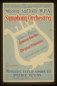 The Athletic & Recreation Dept. Presents Nassau Suffolk W.p.a. Symphony Orchestra Guest Artist Jeanne Gordon, Soprano - Christos Vrionides, Conductor : Popular & Semi-classic Music. Image