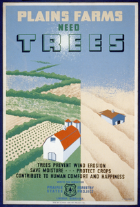 Plains Farms Need Trees Trees Prevent Wind Erosion, Save Moisture ... Protect Crops, Contribute To Human Comfort And Happiness / J. Dusek. Image