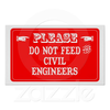 Do Not Feed The Civil Engineers Poster R B Dda D Cb B D Aecdd Z X Image