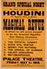 The World Famous Self-liberator, Houdini The Supreme Ruler Of Mystery Will Present A Grand Magical Revue In Which He Will Prove Himself To Be The Greatest Mystifier That History Chronicles Which Will Be Seen For The Third Time On Any Stage. Image