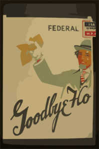 Federal Theatre [presents]  Goodbye Hollywood!  The Best Of Friends Must Part! Clip Art