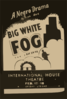 Federal Theatre Presents  Big White Fog  A Negro Drama By Theodore Ward, Staged By Kay Ewing. Clip Art