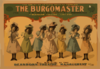 The Burgomaster The Great Up To Date Musical Comedy : Unprecedented Record Of Over 100 Consecutive Performances At Dearborn Theatre, Chicago. Clip Art