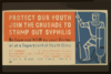 Protect Our Youth Join The Crusade To Stamp Out Syphilis : Be Examined Now By Your Doctor Or At A Department Of Health Clinic. Clip Art
